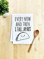 Funny Dish Towel, Every Now And Then I Fall Apart, Taco Joke, Flour Sack Kitchen Towel, Sweet Housewarming Gift, White