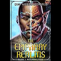 Resurrection: A LitRPG Adventure (Epiphany Realms Book 1)