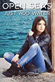 Open Seas: Just Add Water (New Sentinels Book 4)