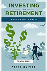 Investing For Retirement (Investment Book 1) (Investment Series) Kindle Edition