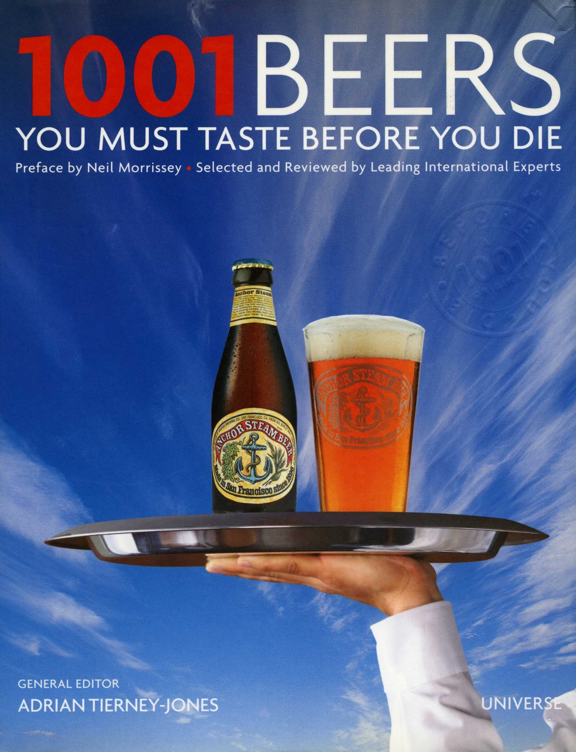 1001 Beers You Must Taste Before You Die (1001 (Universe)): Adrian  Tierney-Jones, Neil Morrissey: 9780789320254: Amazon.com: Books