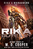 Rika Outcast: A Tale of Mercenaries, Cyborgs, and Mechanized Infantry (Aeon 14: Rika's Marauders) (English Edition)