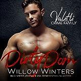 Dirty Dom: A Bad Boy Mafia Romance