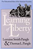 The Learning of Liberty: The Educational Ideas of the American Founders