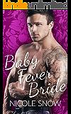 Baby Fever Bride: A Billionaire Romance (English Edition)