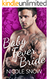 Baby Fever Bride: A Billionaire Romance (Baby Fever Love Book 1) (English Edition)