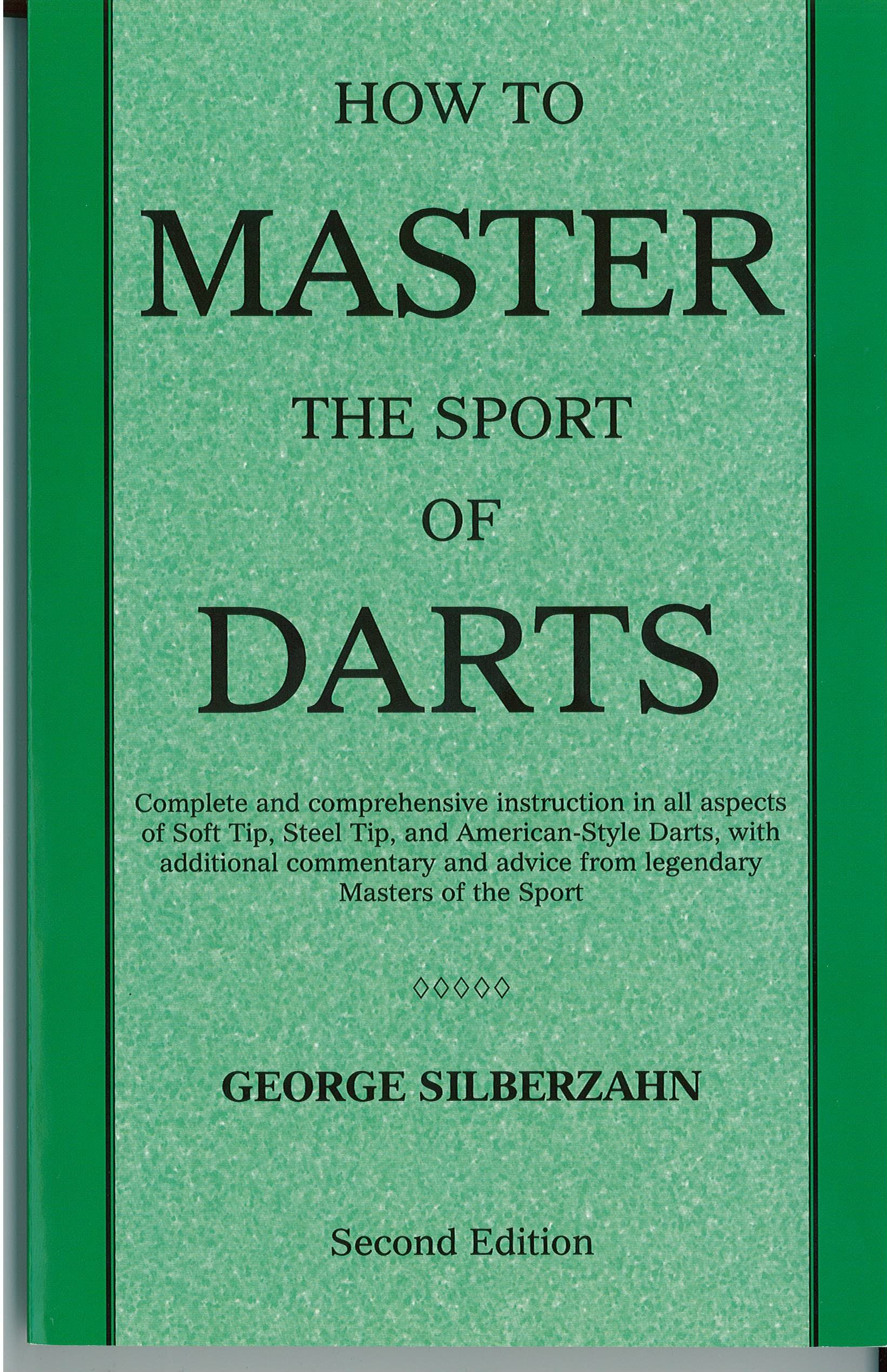 How to Master the Sport of Darts - Second Edition