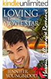 Loving the Movie Star (Hawaii Billionaire Romance Book 6)