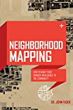 Neighborhood Mapping: How to Make Your Church Invaluable to the Community