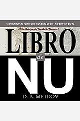 LIBRO DE NU: 10 Habitos Simples de Literalmente Salvarte a ti Mismo y Salvar Tu Planeta (Spanish Edition) Kindle Edition