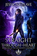 Straight Through the Heart (The Van Wilden Chronicles Book 1) Kindle Edition