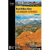 Best Hikes Near Colorado Springs (Best Hikes Near Series)