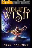 Midlife Wish: A Paranormal Women's Fiction Novel (Blackwell Djinn)