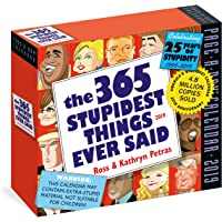 2019 the 365 Stupidest Things Ever Said Page-A-Day Calendar