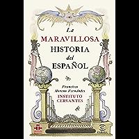 La maravillosa historia del español (Spanish Edition)