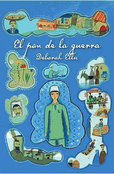 El Pan de la Guerra (Breadwinner): Amazon.es: Ellis, Deborah: Libros