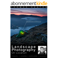 Landscape Photography On Location: Travel, Learn, Explore, Shoot (English Edition)