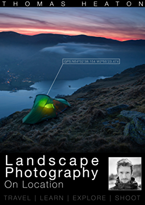 Landscape Photography On Location: Travel; Learn; Explore; Shoot