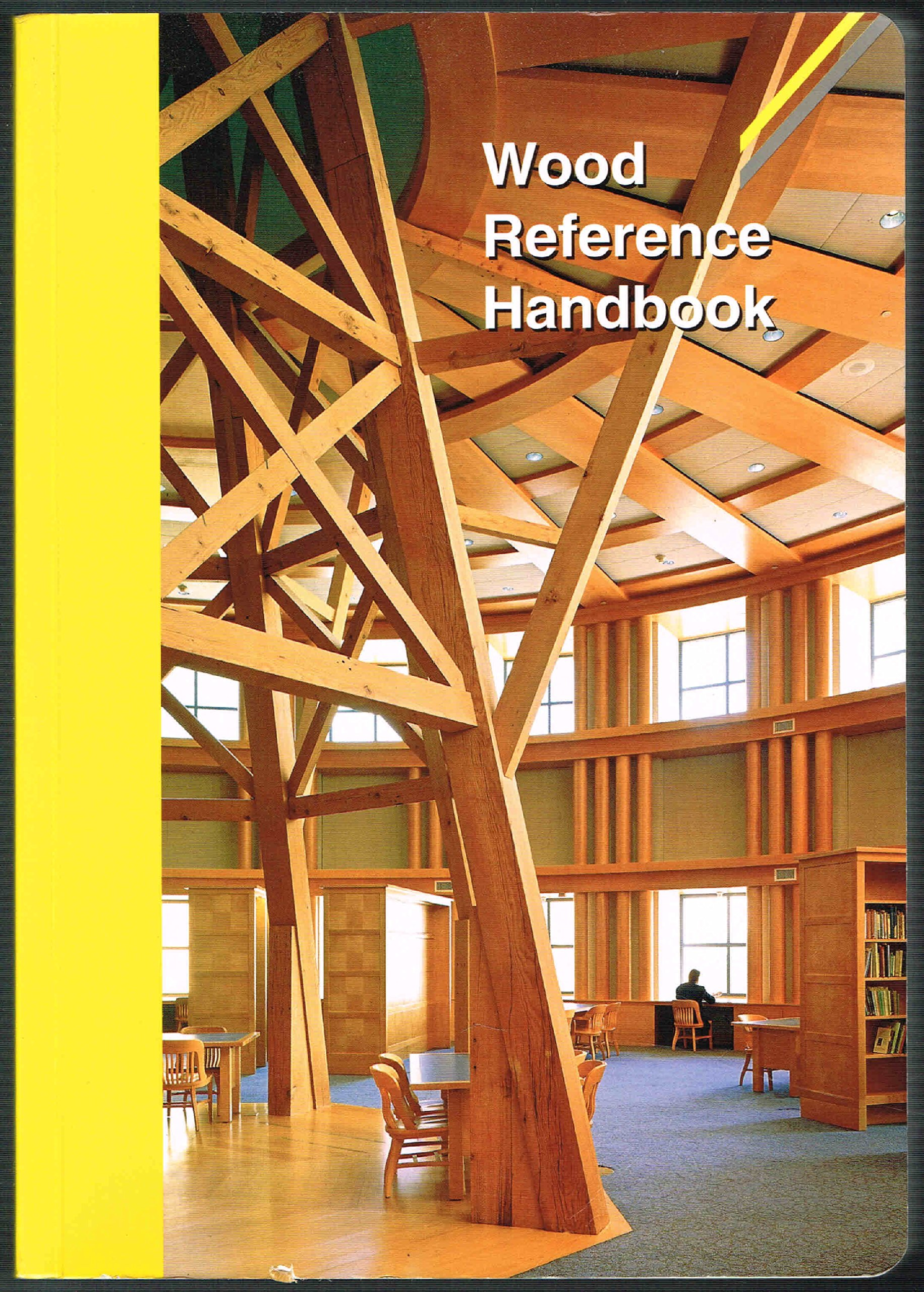 Wood Reference Handbook A Guide To The Architectural Use Of Wood In Building Construction Canadian Wood Council Amazon Com Books