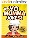 151+ Funny Yo Momma Jokes: The Funniest Yo Mama Jokes / Your Mama Jokes (English Edition)