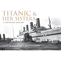 Titanic and Her Sisters: A Postcard Collection