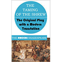 The Taming of the Shrew (The Modern Shakespeare: The Original Play with a Modern Translation)