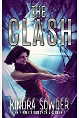 The Clash (The Permutation Archives Book 5) Kindle Edition