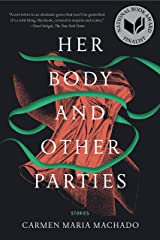 Her Body and Other Parties: Stories Paperback