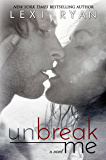 Unbreak Me (Splintered Hearts Book 1)