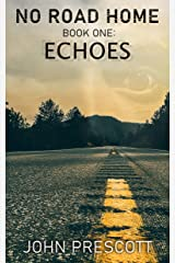 NO ROAD HOME Book One: Echoes Kindle Edition