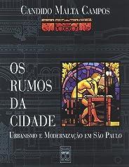 Os rumos da cidade: Urbanismo e Modernização em São Paulo