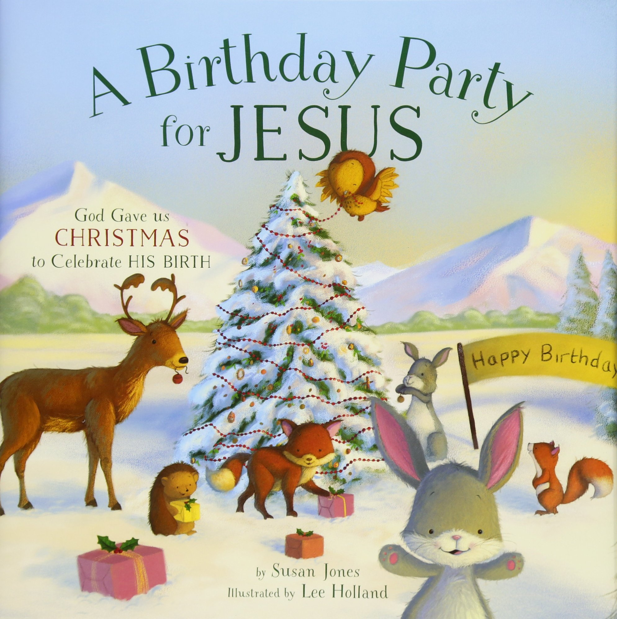 amazoncom a birthday party for jesus 9781680993196 susan jones lee holland books