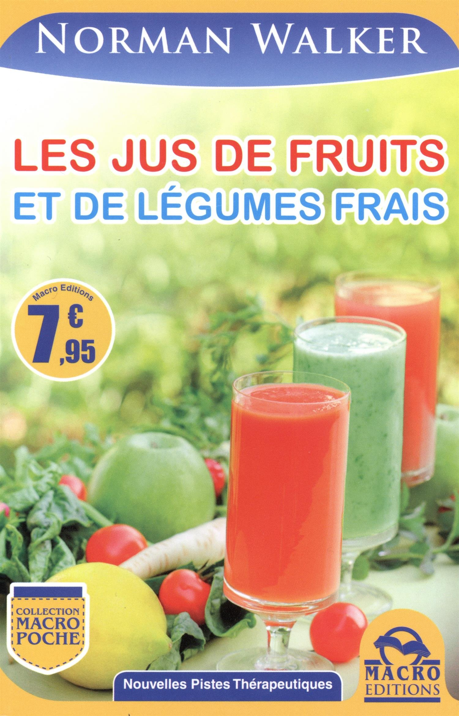 Amazon Fr Les Jus De Fruits Et De Legumes Frais Norman Walker
