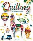 Quilling: 20 Beautiful Designs