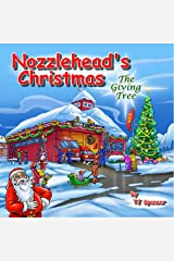 Nozzlehead's Christmas  The Giving Tree Kindle Edition