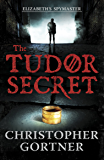 The Tudor Secret (Elizabeths Spymaster Book 1)