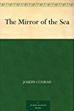 The Mirror of the Sea (English Edition)