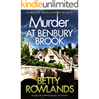 Murder at Benbury Brook: An absolutely gripping English cozy mystery (A Melissa Craig Mystery Book 9)
