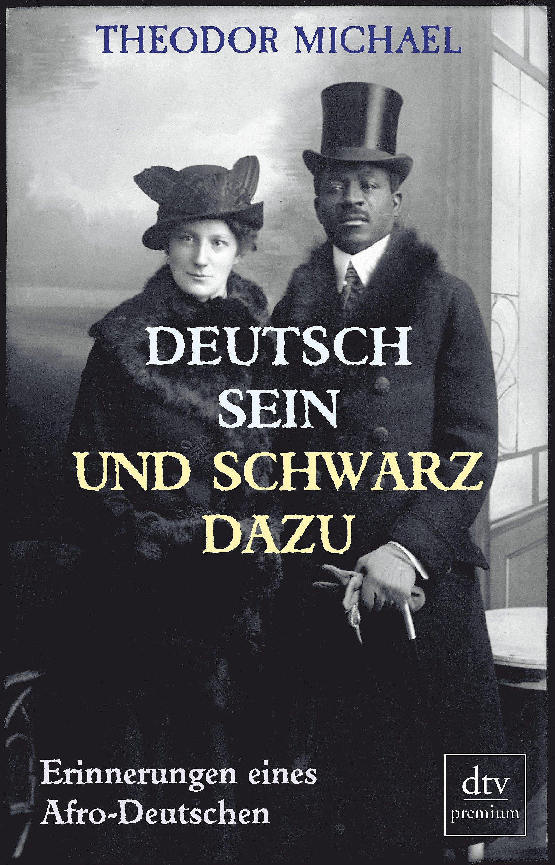 Deutsch Sein Und Schwarz Dazu  Erinnerungen Eines Afro Deutschen