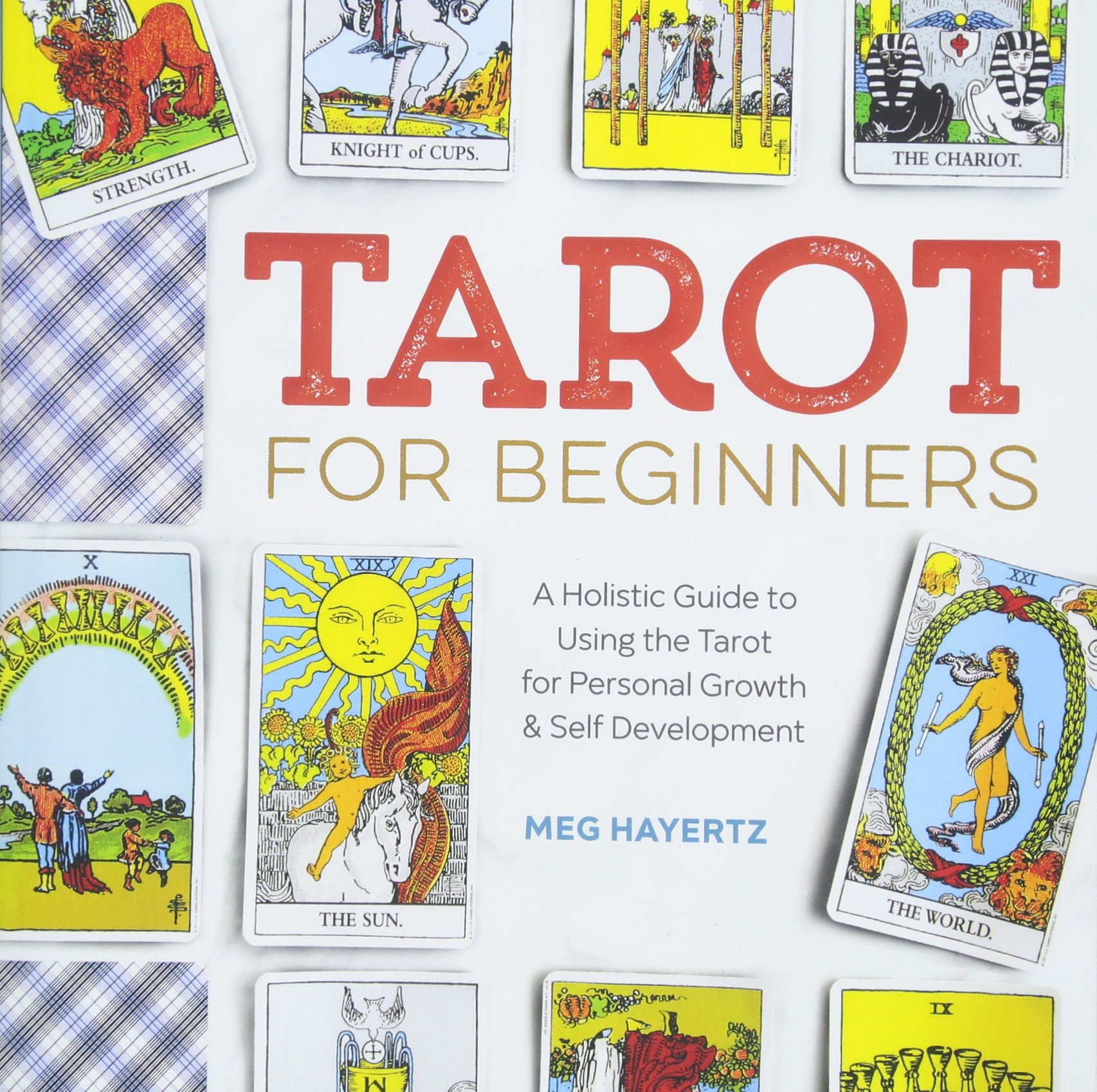 Tarot for Beginners: A Holistic Guide to Using the Tarot for