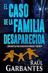 El caso de la familia desaparecida: Una novela policíaca de misterio y crimen (La brigada de crímenes graves nº 1) (Spanish Edition) Kindle Edition