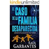 El caso de la familia desaparecida: Una novela policíaca de misterio y crimen (La brigada de crímenes graves nº 1) (Spanish E
