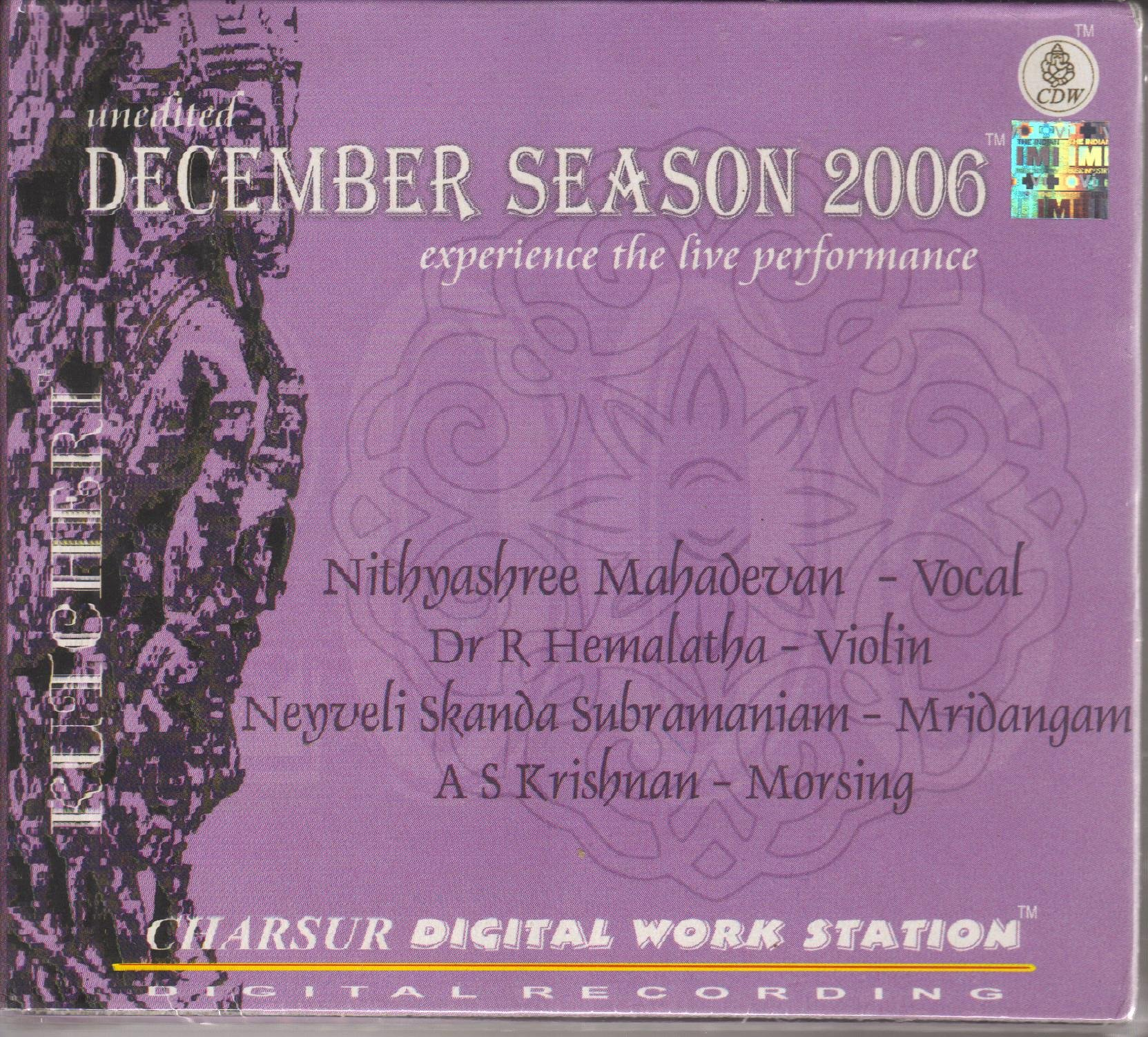 Kutcheri – Nithyashree Mahadevan - Vocal (Dr. R Hemalatha-Violin, Neyveli Skanda Subramaniam-Mridangam; AS Krishnan-Morsing) – Unedited Live Recording Of A Concert Held In Narada Gana Sabha On 17 December 2006 - Experience The Live Performance (3-CD P by Charsur