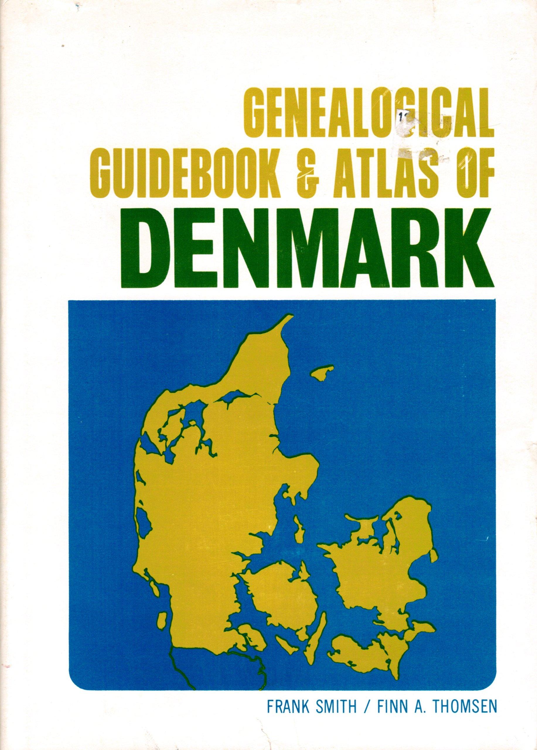 Genealogical Guidebook & Atlas of Denmark, Frank Smith; Finn A. Thomsen