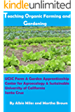 Teaching Organic Farming and Gardening: UCSC Farm & Garden Apprenticeship Center for Agroecology & Sustainable Food…