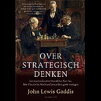 Over strategisch denken: Een masterclass over Herodotus, Sun Tzu, Von Clausewitz en andere grote strategen