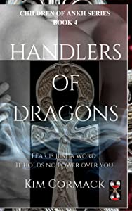 Handlers of Dragons (Children of Ankh Book 4)