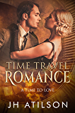 Time Travel Romance: A Time To Love