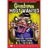 Creature Teacher: The Final Exam (Goosebumps Most Wanted #6) (Goosebumps: Most Wanted)