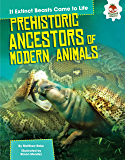 Prehistoric Ancestors of Modern Animals (If Extinct Beasts Came to Life)